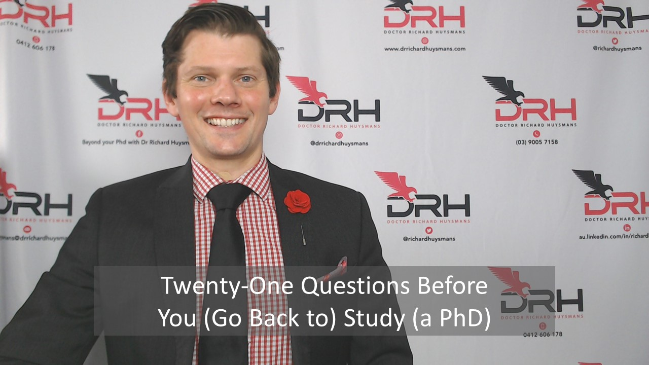 Twenty-One Questions Before You (Go Back to) Study (a PhD)