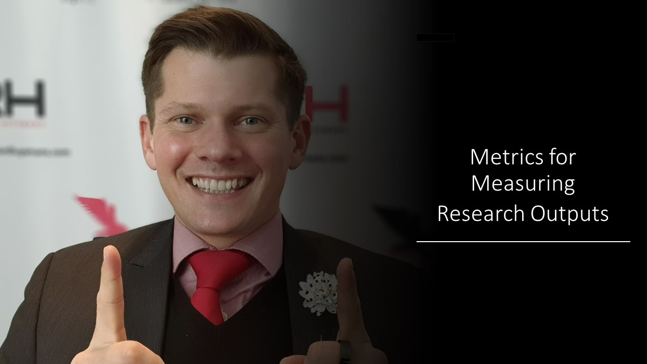 Metrics for Measuring Research Outputs