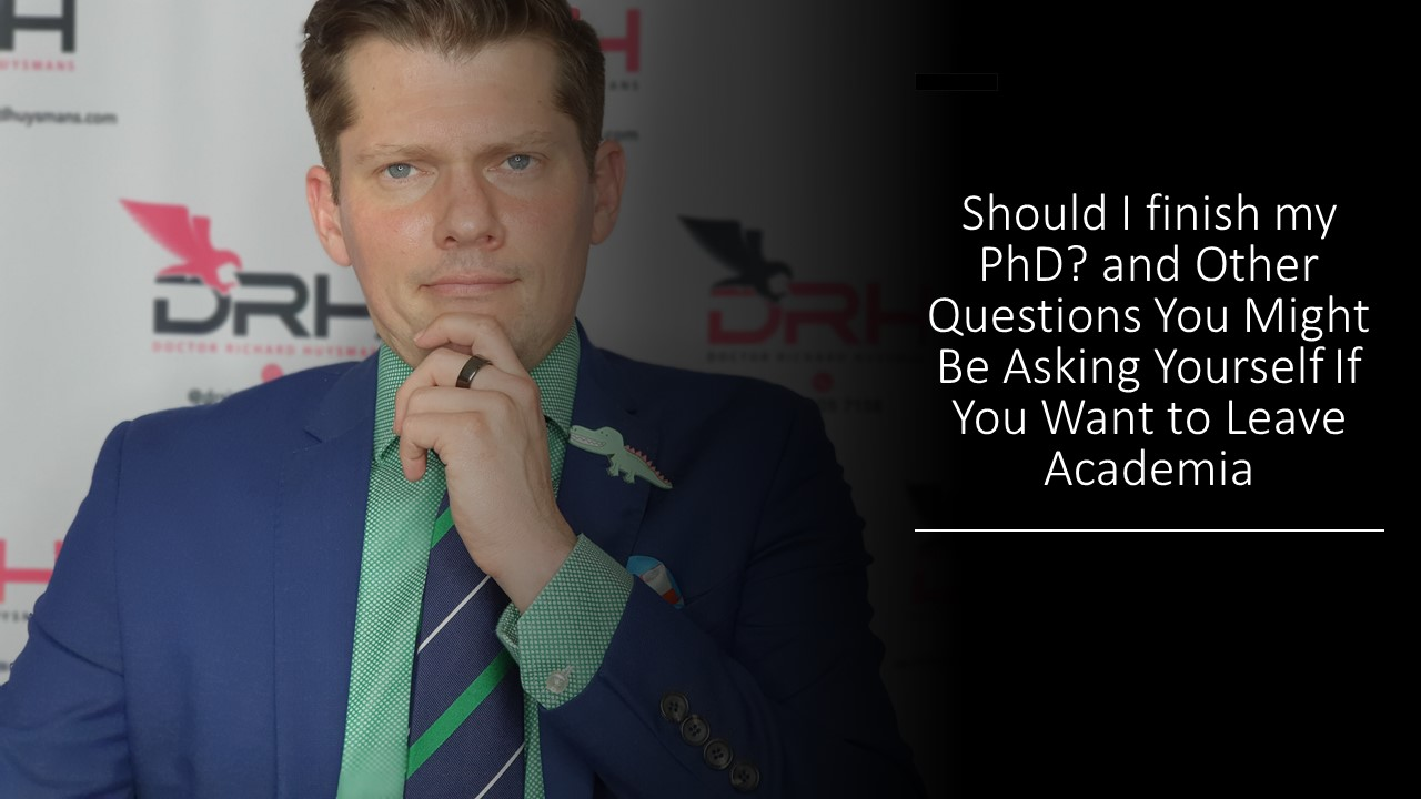 Should I finish my PhD? and Other Questions You Might Be Asking Yourself If You Want to Leave Academia