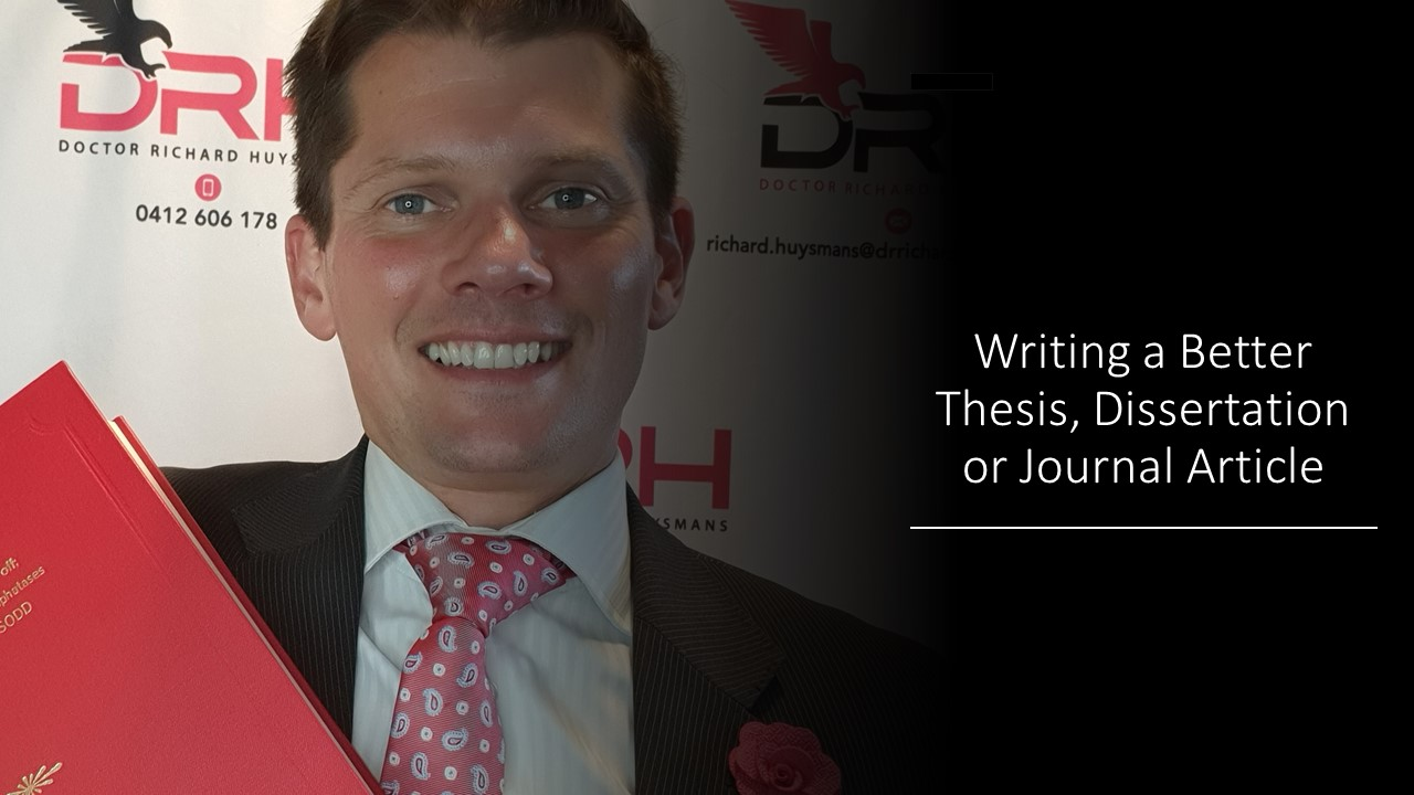 Writing a Better Thesis, Dissertation or Journal Article